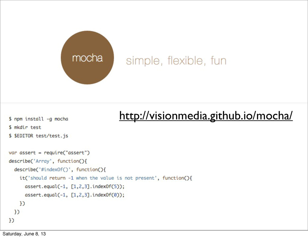 http://visionmedia.github.io/mocha/ Saturday, J...