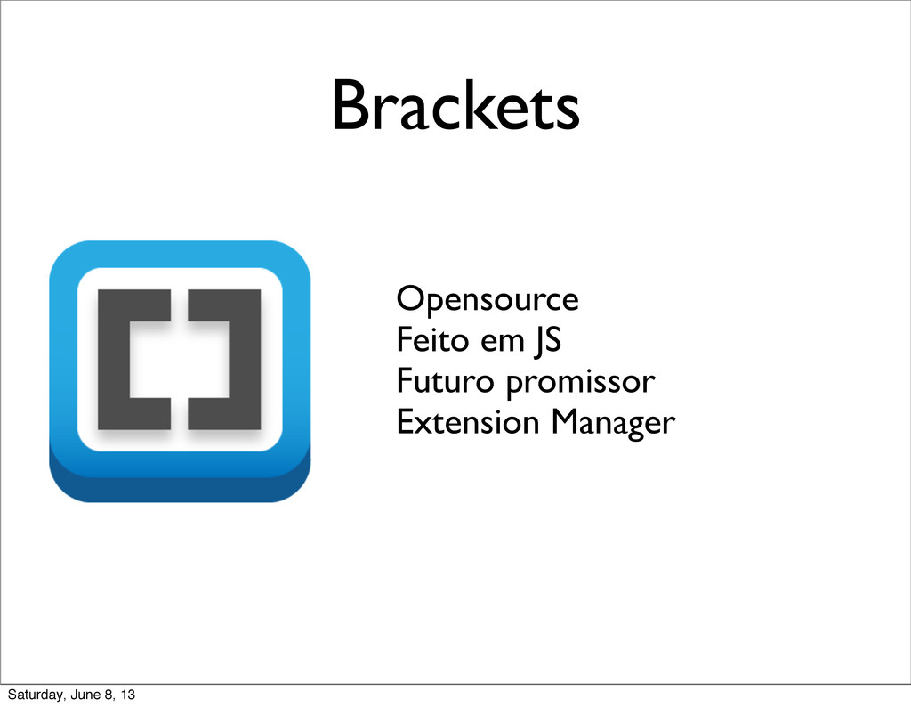 Brackets Opensource Feito em JS Futuro promisso...