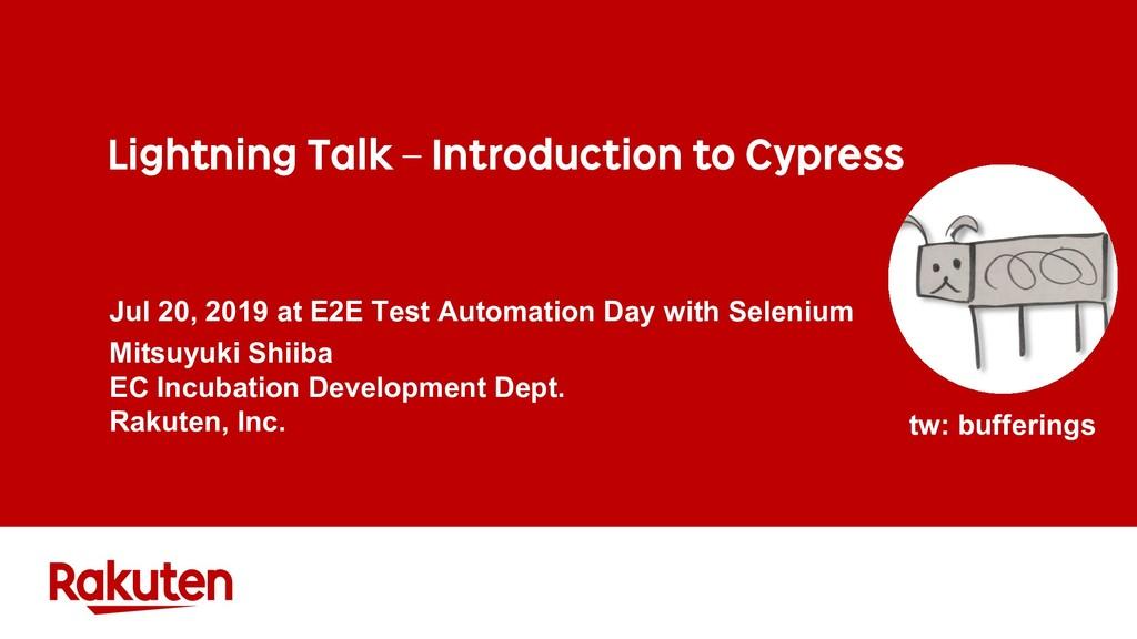 Lightning Talk – Introduction to Cypress Jul 20...