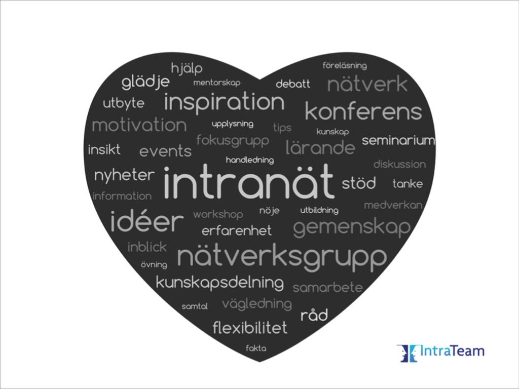 intranät, råd  hjälp, glädje, utbyte, mentors...