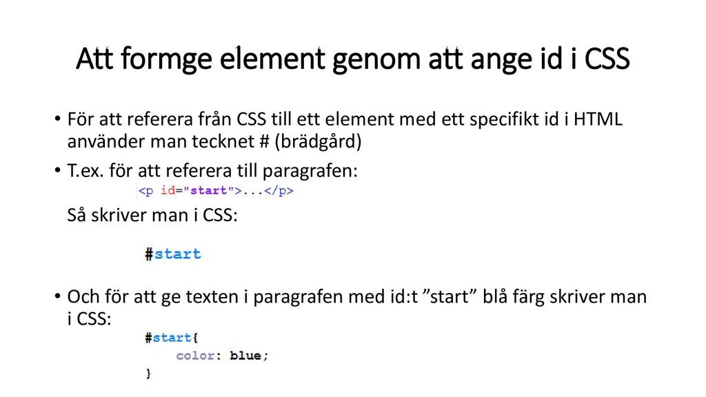 • För att referera från CSS till ett element me...
