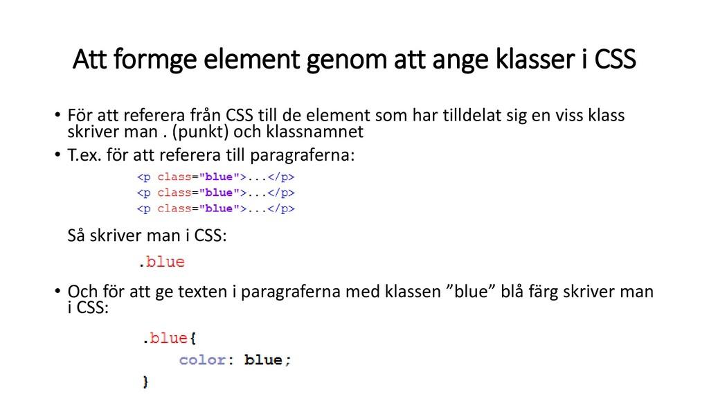 Att formge element genom att ange klasser i CSS...