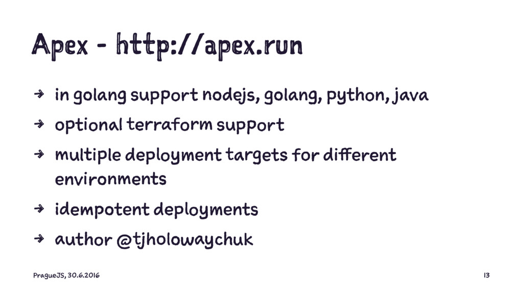 Apex - http://apex.run 4 in golang support node...