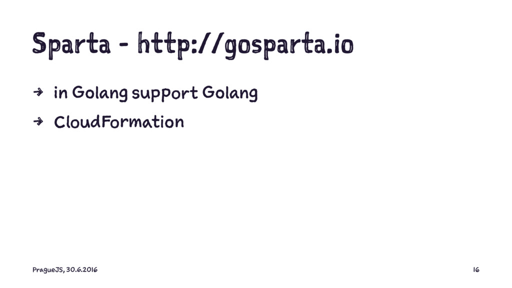 Sparta - http://gosparta.io 4 in Golang support...
