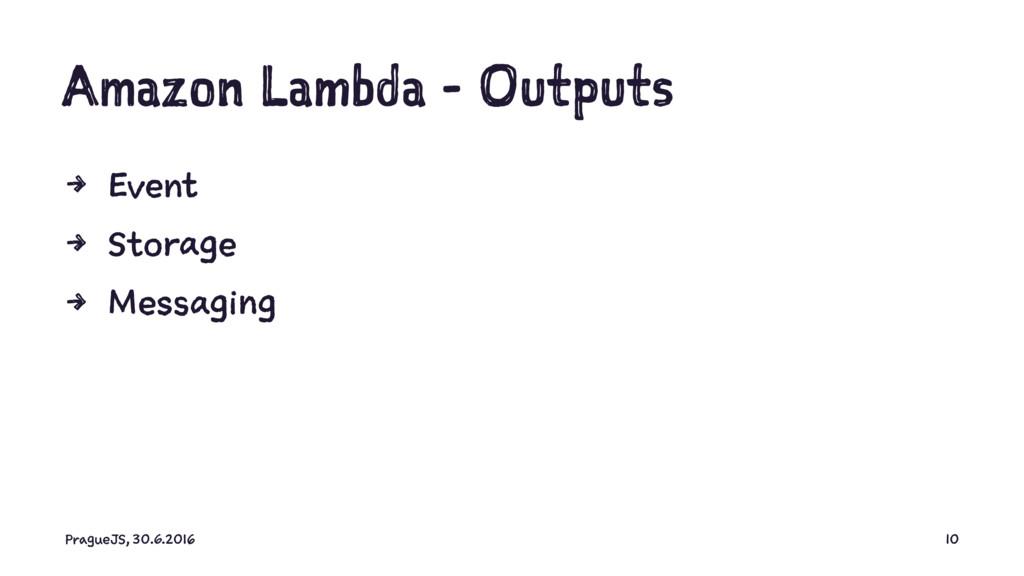 Amazon Lambda - Outputs 4 Event 4 Storage 4 Mes...