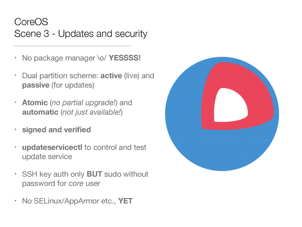 CoreOS Scene 3 - Updates and security • No pack...