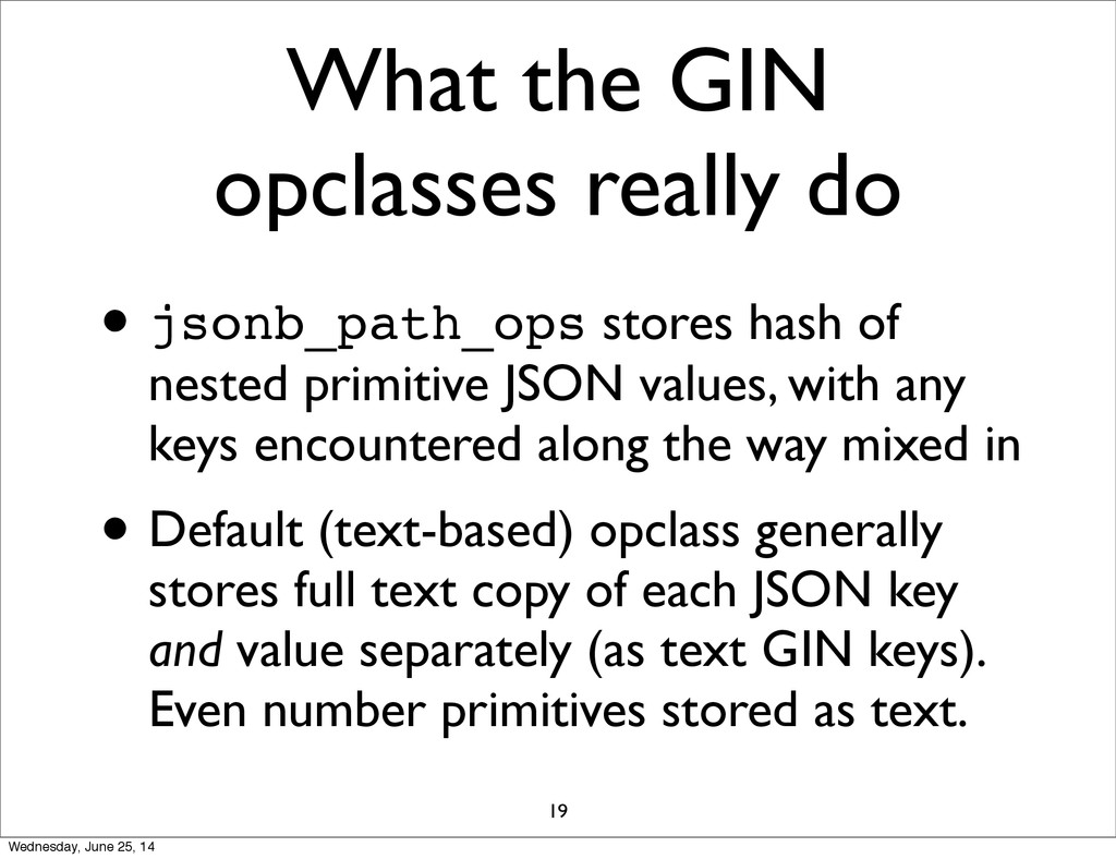 What the GIN opclasses really do • jsonb_path_o...