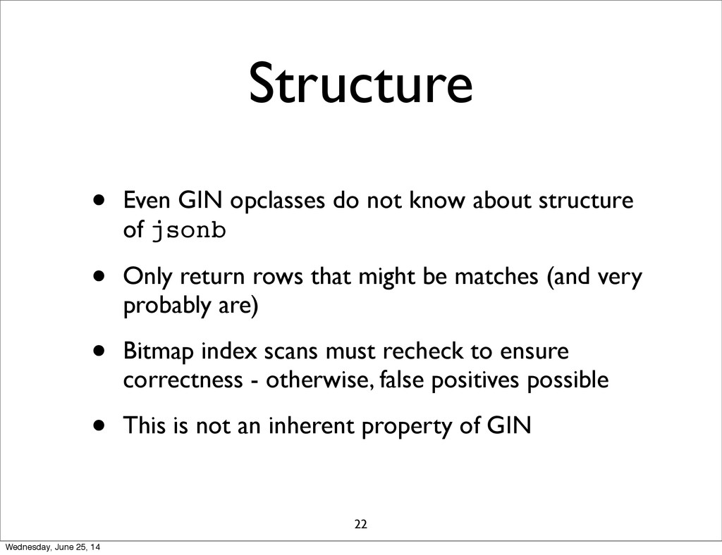 Structure • Even GIN opclasses do not know abou...