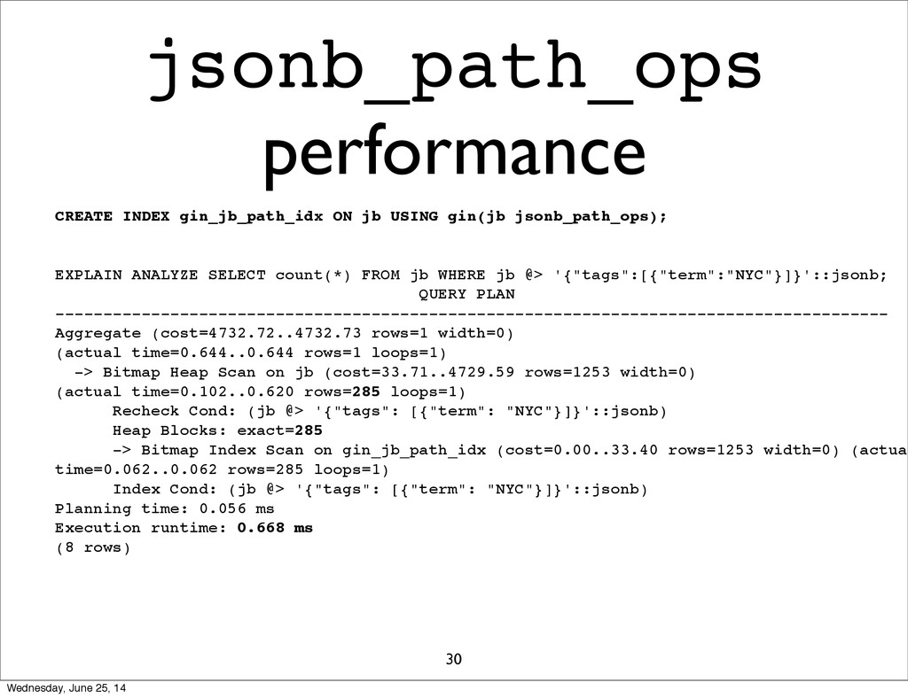 jsonb_path_ops performance 30 CREATE INDEX gin_...