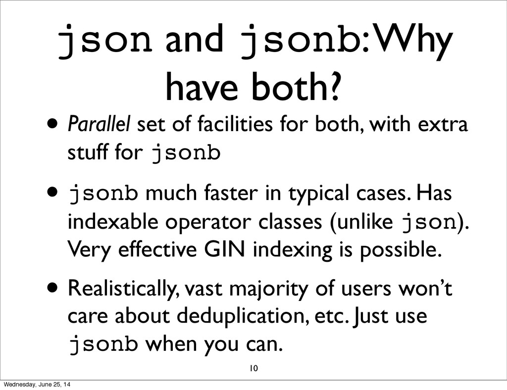 json and jsonb: Why have both? • Parallel set o...