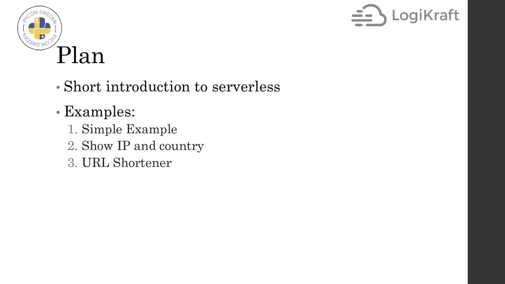 Plan • Short introduction to serverless • Examp...