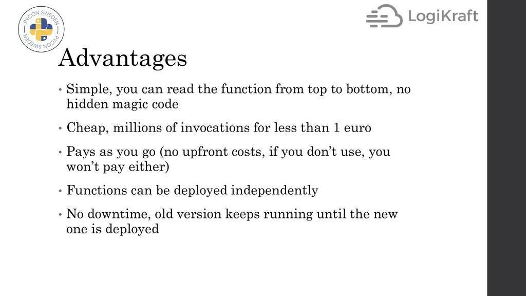 Advantages • Simple, you can read the function ...