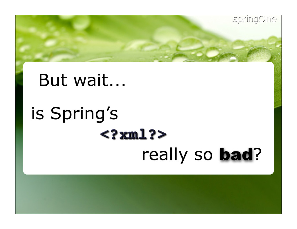 But wait... is Spring's really so bad?