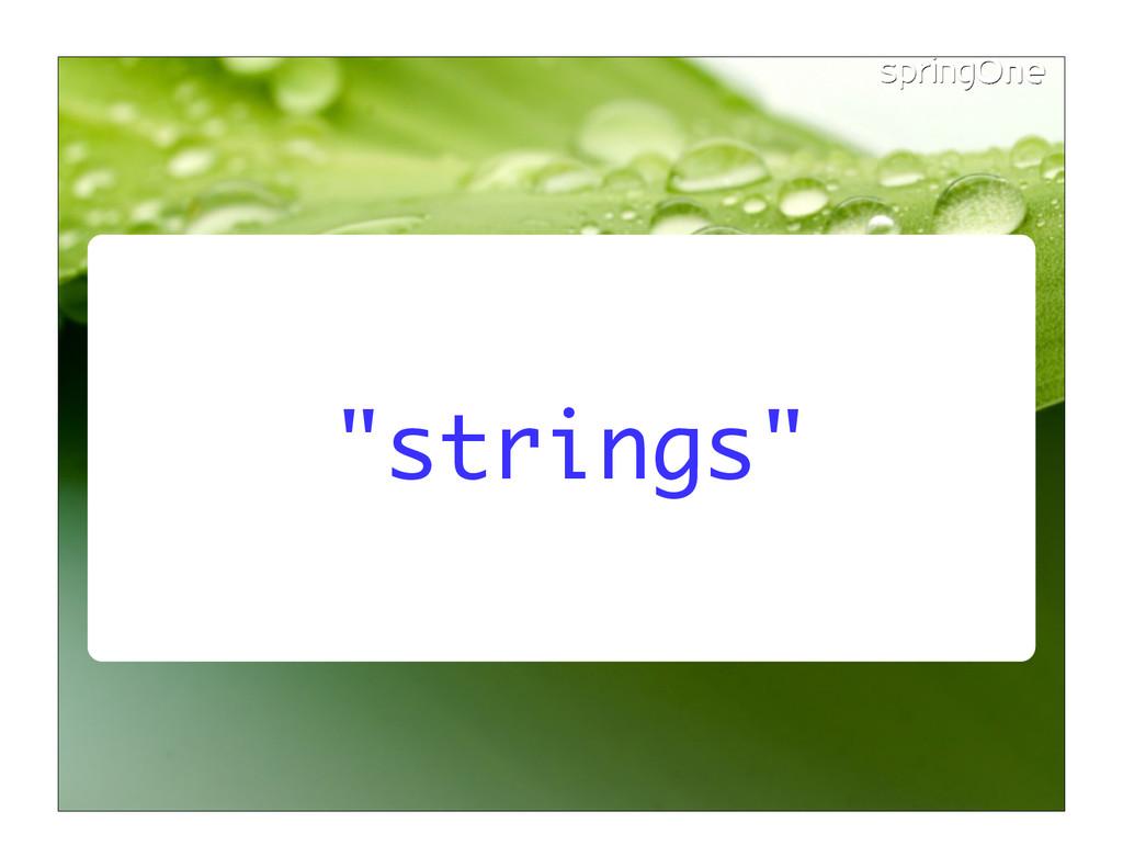 """""""strings"""""""