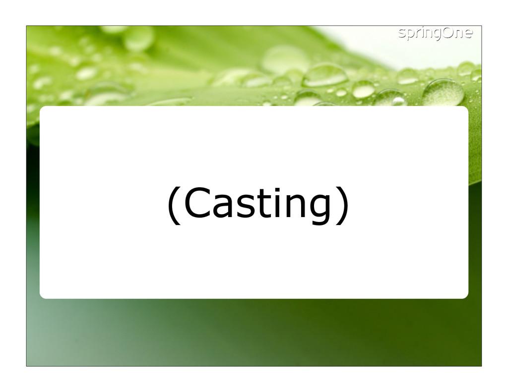 (Casting)