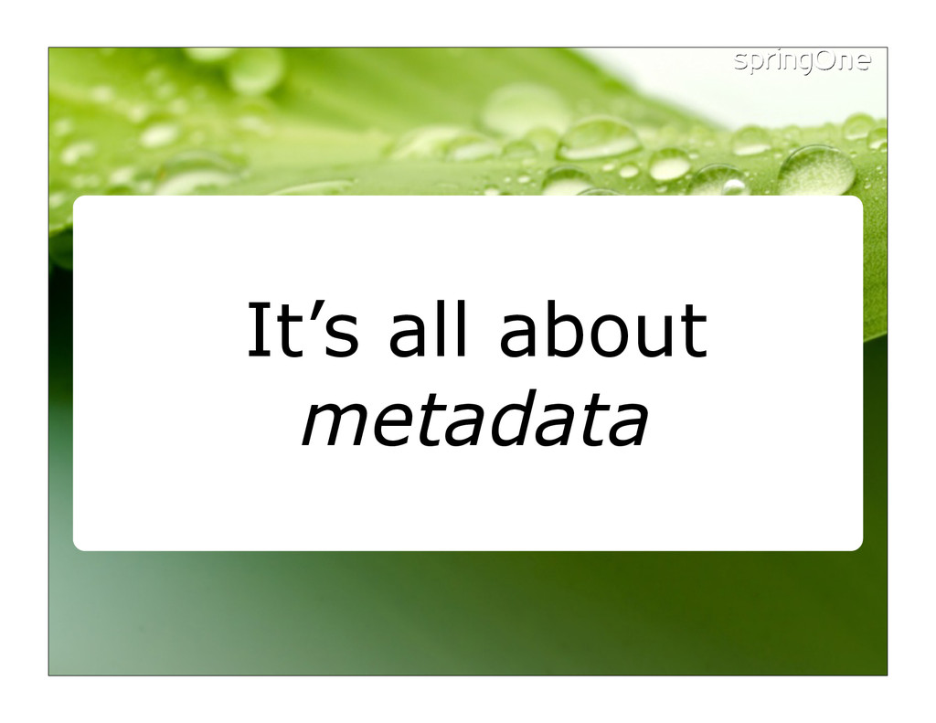 It's all about metadata