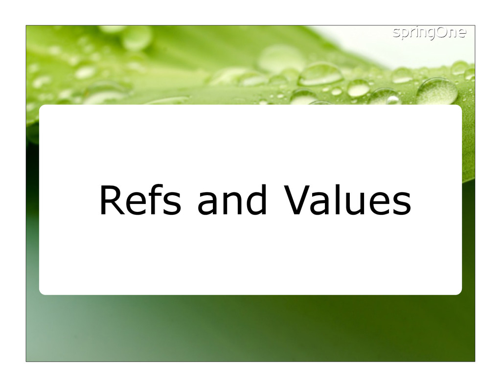 Refs and Values