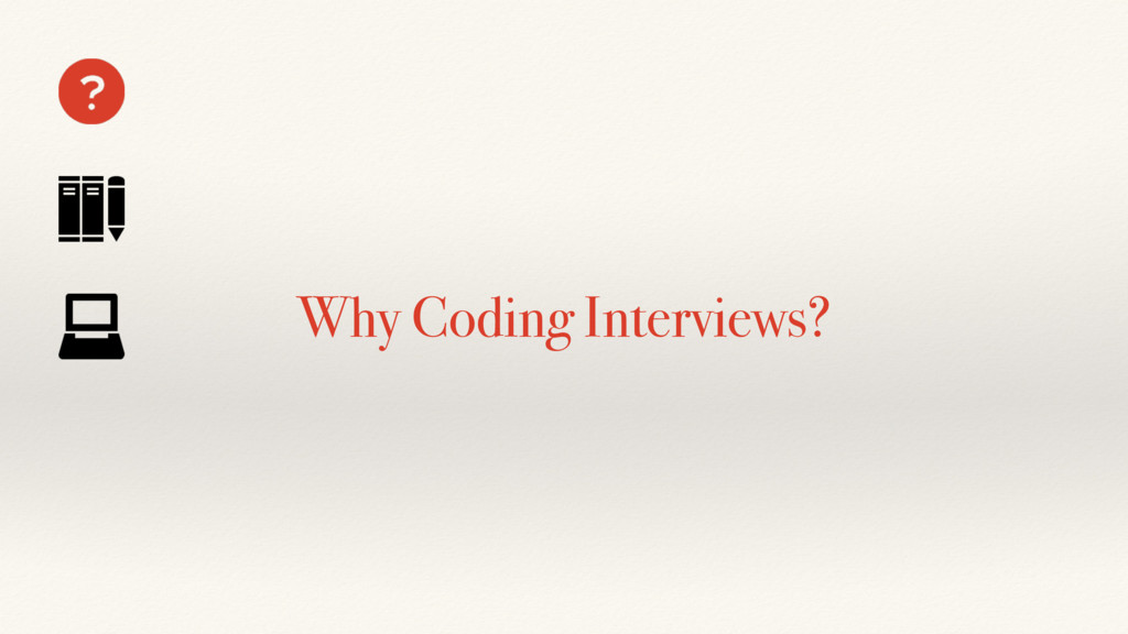 Why Coding Interviews?