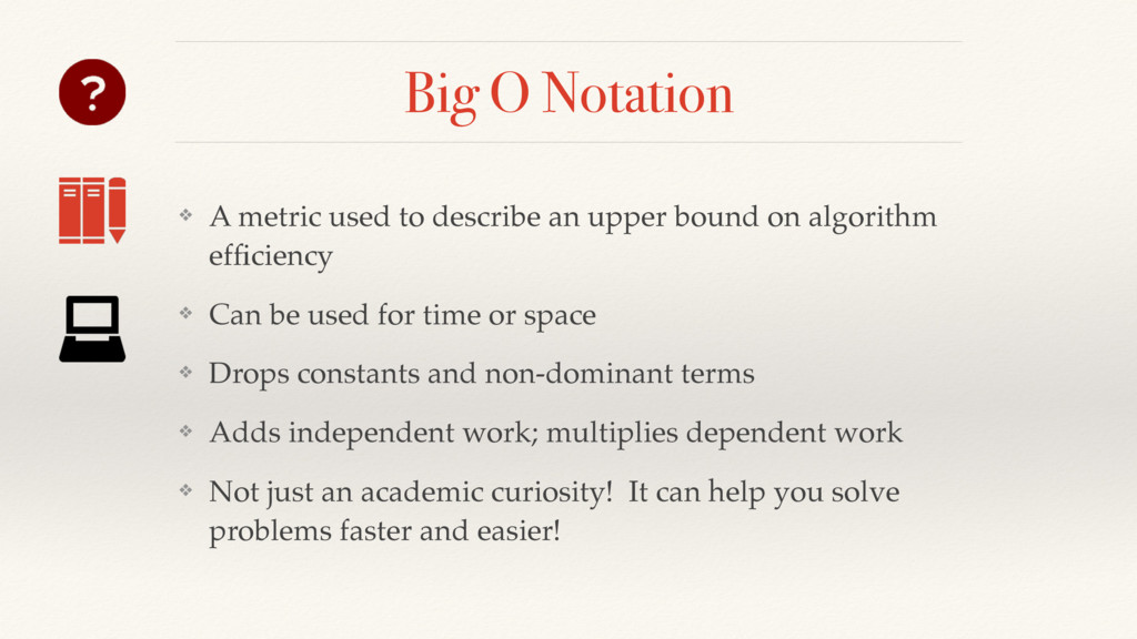 Big O Notation ❖ A metric used to describe an u...