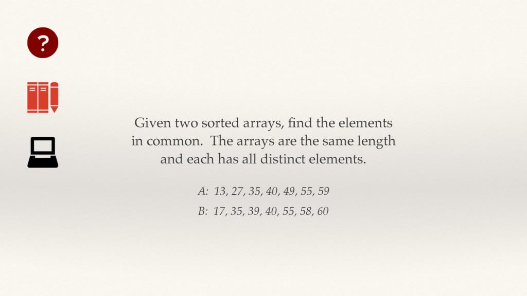 A: 13, 27, 35, 40, 49, 55, 59 B: 17, 35, 39, 40...