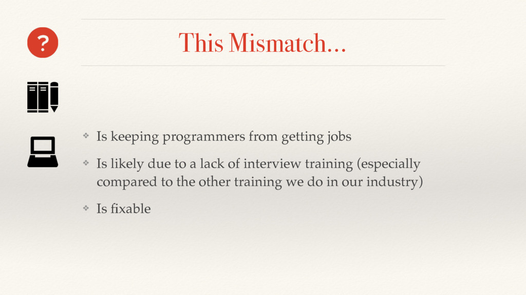 This Mismatch… ❖ Is keeping programmers from ge...
