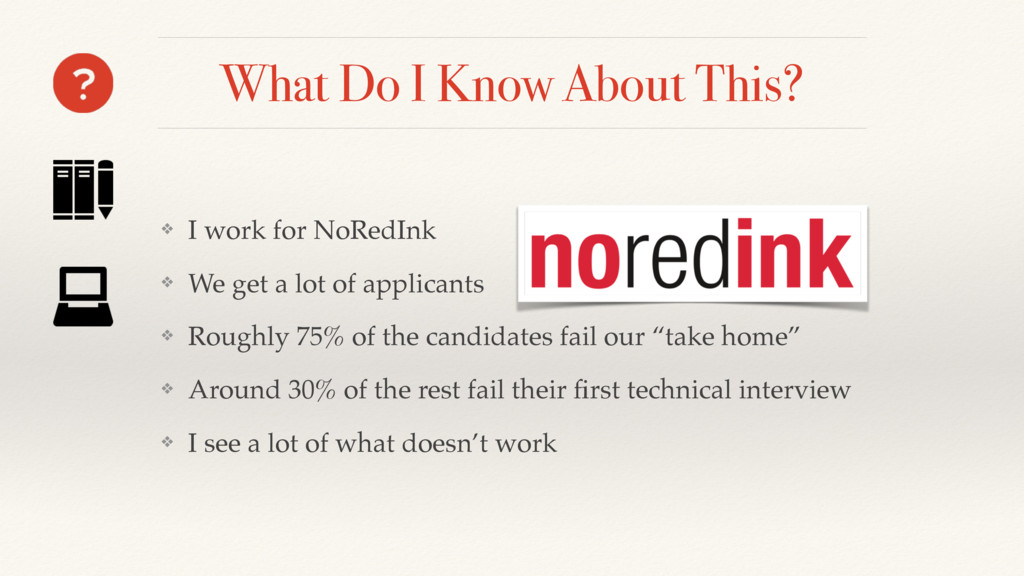 What Do I Know About This? ❖ I work for NoRedIn...