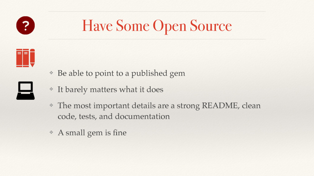 Have Some Open Source ❖ Be able to point to a p...
