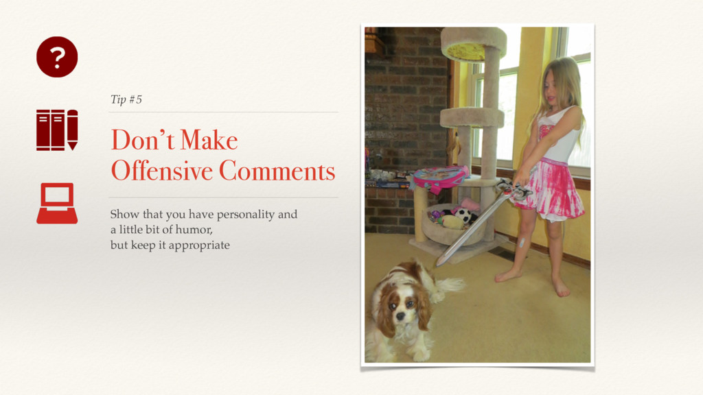 Tip #5 Don't Make Offensive Comments Show that ...