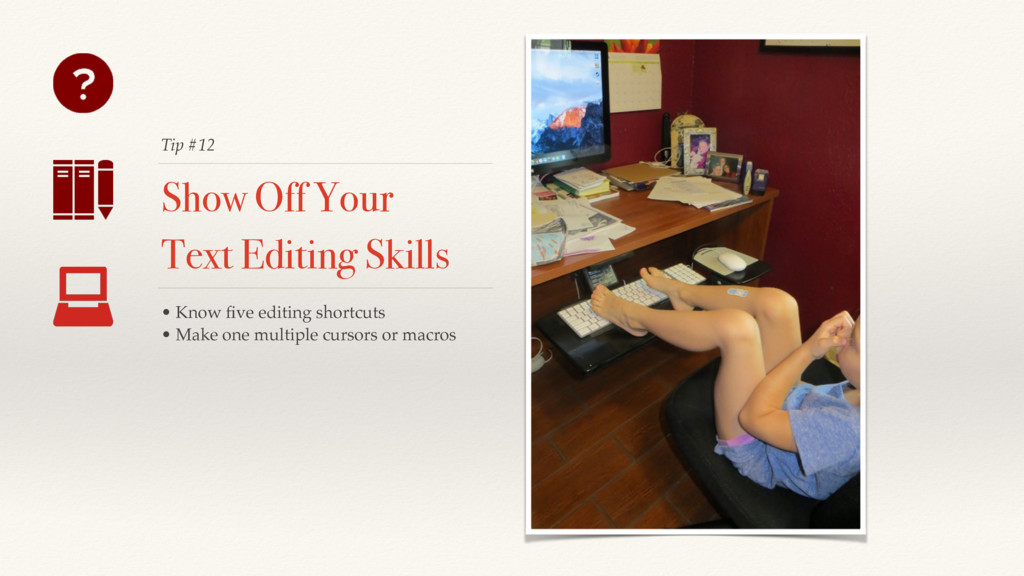 Tip #12 Show Off Your Text Editing Skills • Kno...