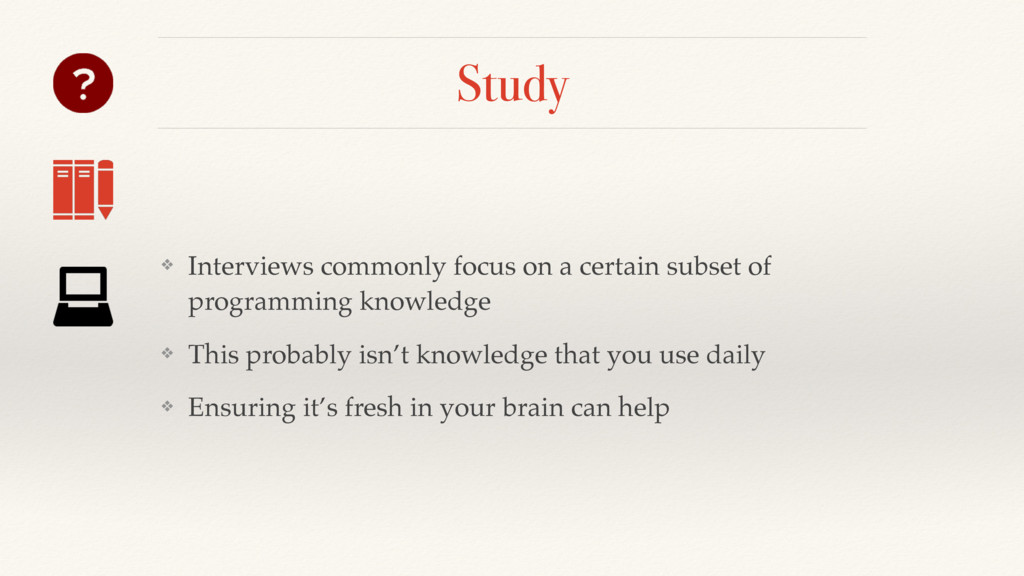 Study ❖ Interviews commonly focus on a certain ...