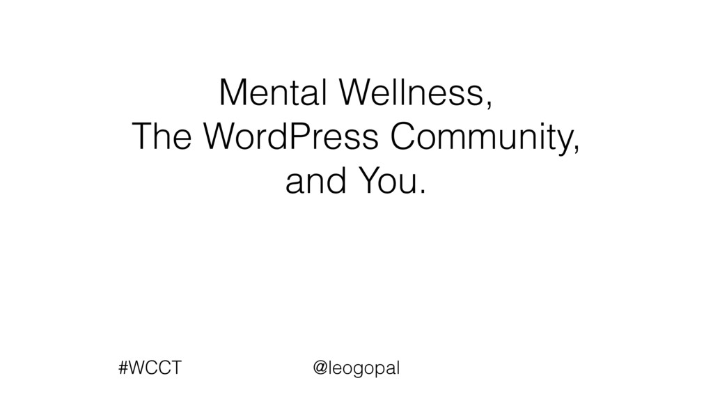 Mental Wellness, The WordPress Community, and Y...