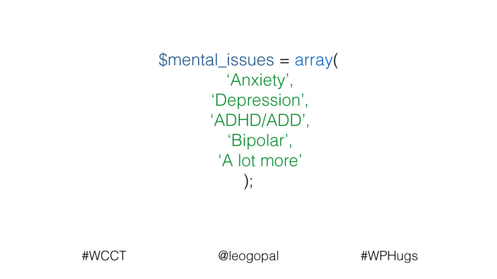 $mental_issues = array( 'Anxiety', 'Depression'...
