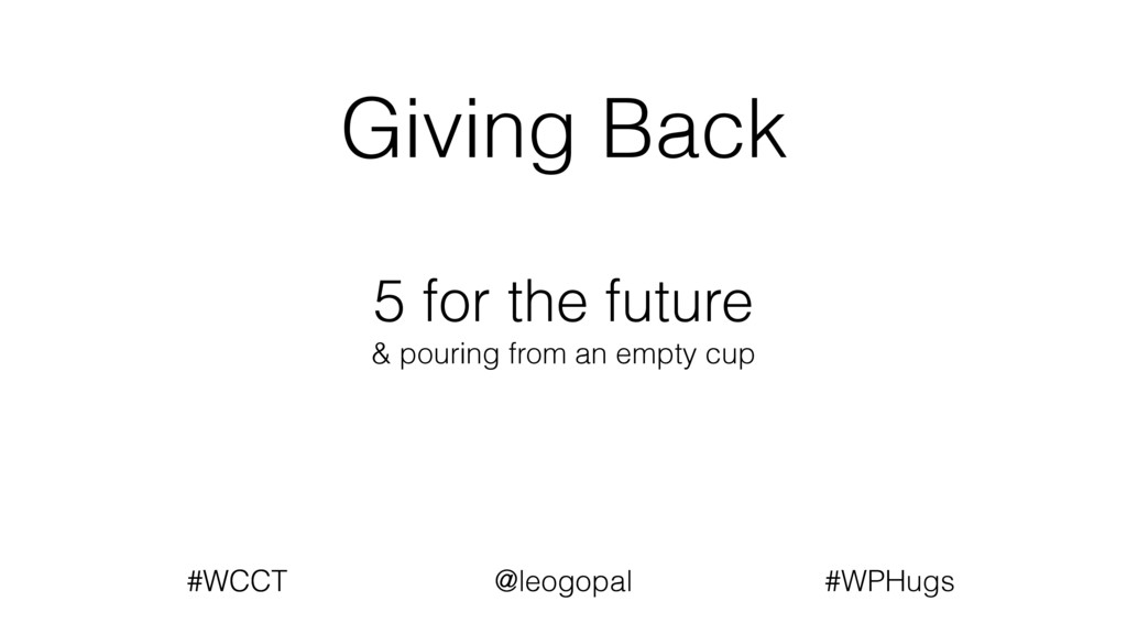Giving Back #WCCT @leogopal #WCCT @leogopal #WP...