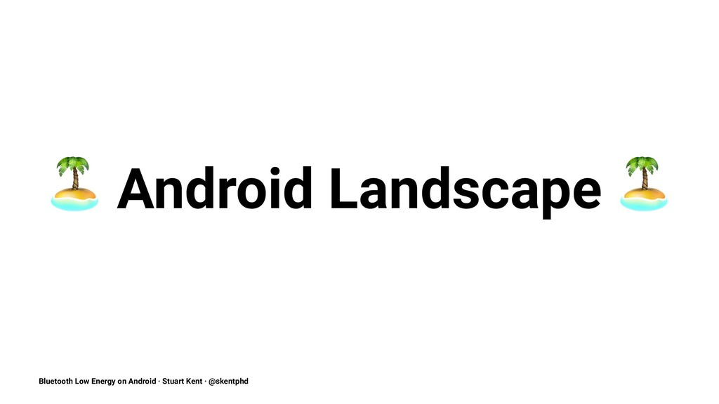 ! Android Landscape Bluetooth Low Energy on And...