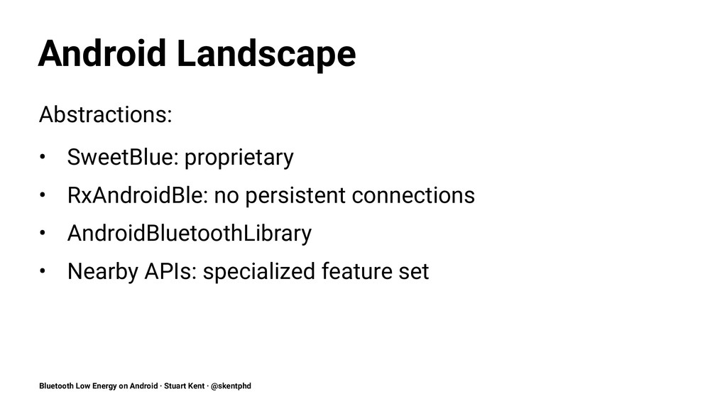 Android Landscape Abstractions: • SweetBlue: pr...