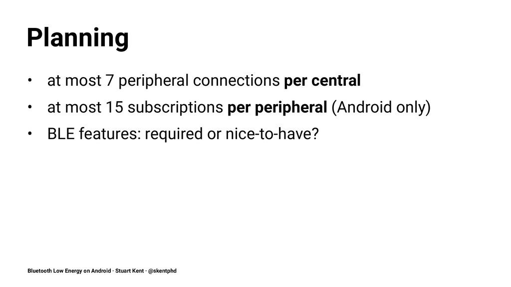 Planning • at most 7 peripheral connections per...