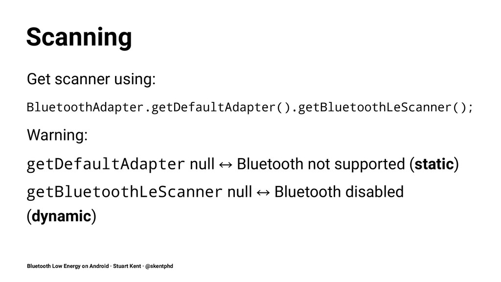 Scanning Get scanner using: BluetoothAdapter.ge...