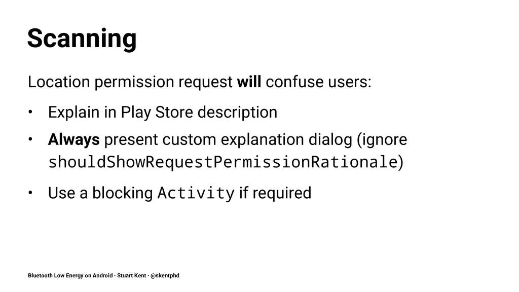 Scanning Location permission request will confu...
