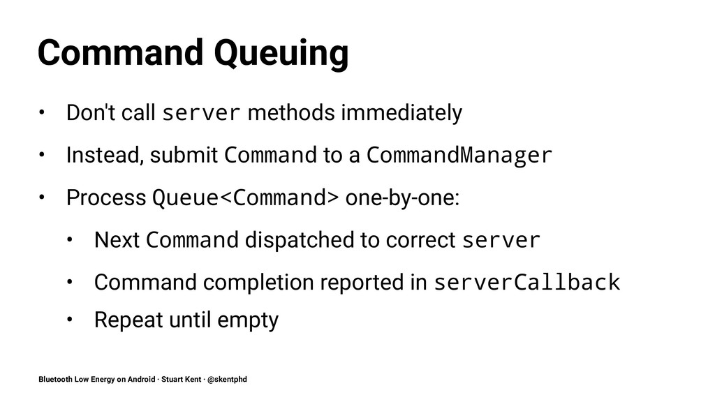 Command Queuing • Don't call server methods imm...