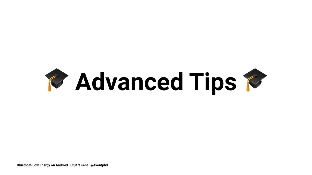 ! Advanced Tips Bluetooth Low Energy on Android...