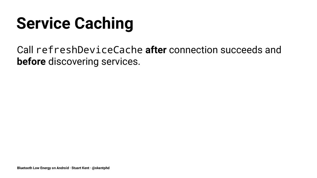 Service Caching Call refreshDeviceCache after c...