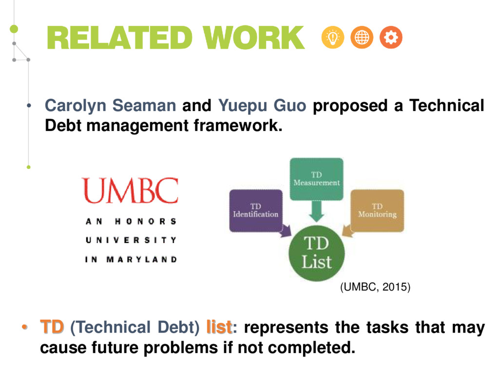 • Carolyn Seaman and Yuepu Guo proposed a Techn...