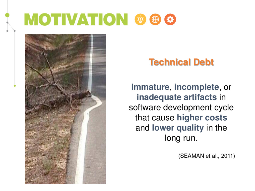 Technical Debt Immature, incomplete, or inadequ...