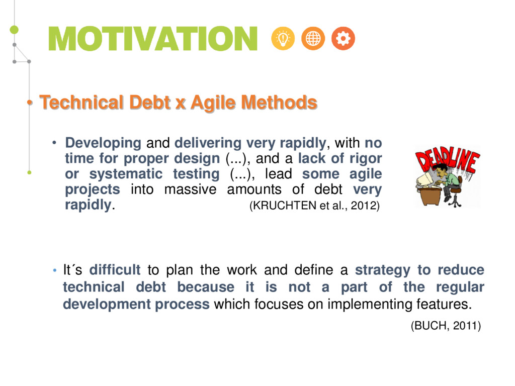 • Technical Debt x Agile Methods • Developing a...