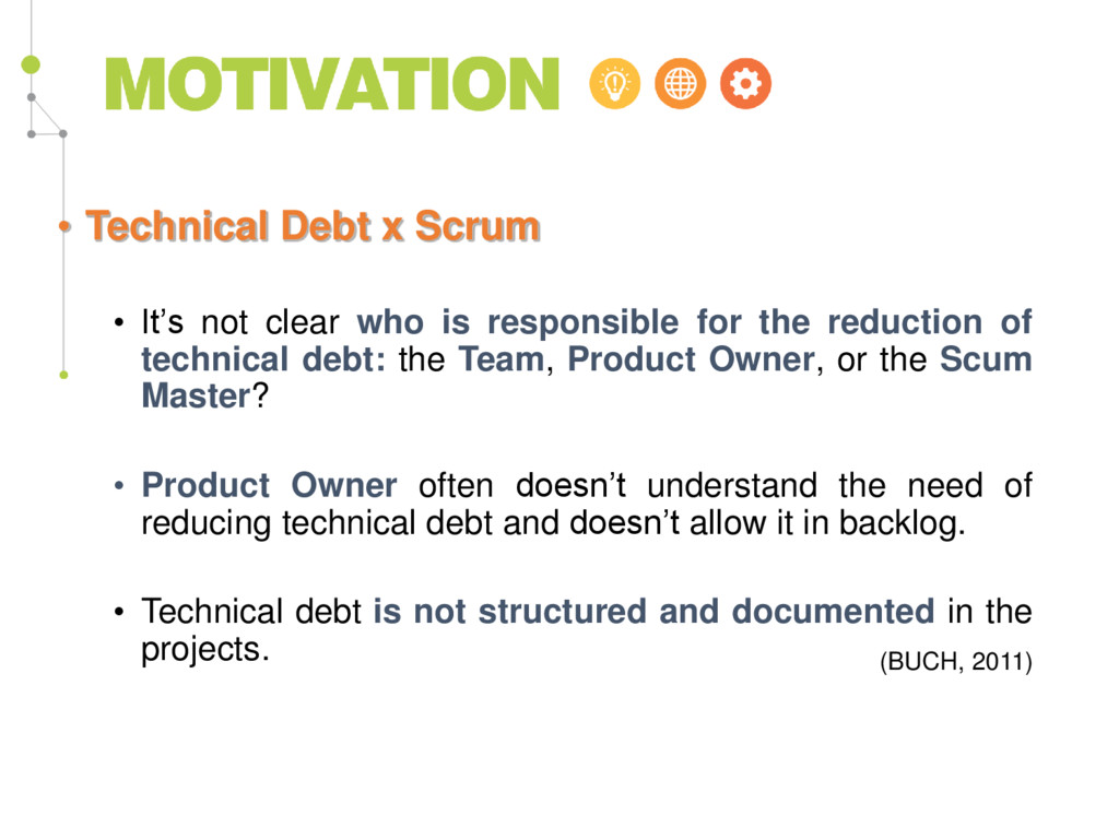 • Technical Debt x Scrum • It's not clear who i...