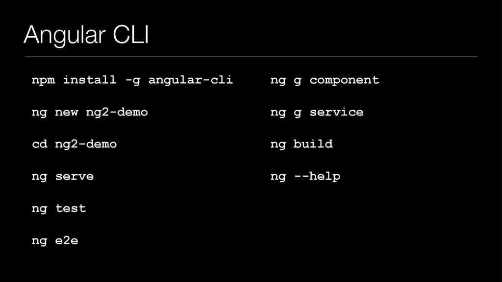 Angular CLI npm install -g angular-cli ng new n...