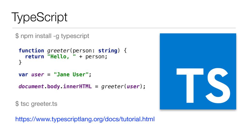 TypeScript $ npm install -g typescript  functio...