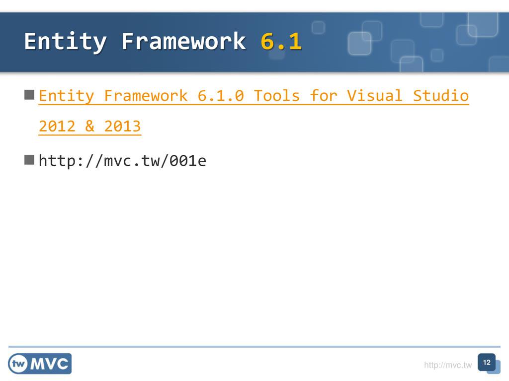 http://mvc.tw  Entity Framework 6.1.0 Tools fo...