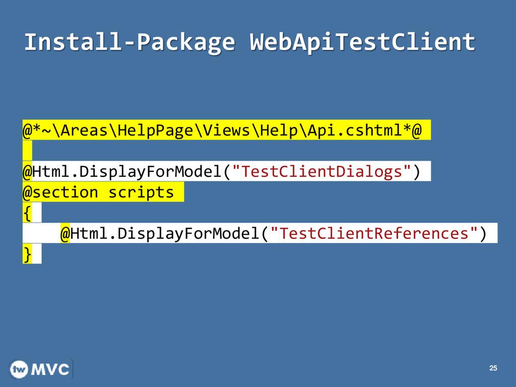 Install-Package WebApiTestClient 25 @*~\Areas\H...