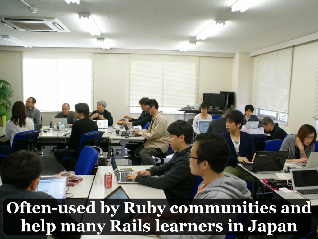 Often-used by Ruby communities and help many Ra...